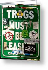 Trogs Must Be Leashed Greeting Card