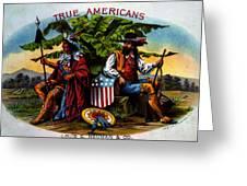 True Americans Greeting Card