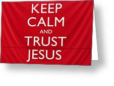 Trust Jesus 01 Greeting Card by Rick Piper Photography