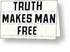 Truth Makes Man Free- In White Greeting Card
