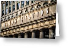 Union Station Chicago Sign And Building Greeting Card