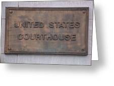 United States Courthouse Sign Greeting Card