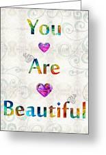 Uplifting Art - You Are Beautiful By Sharon Cummings Greeting Card