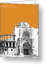 Valencia Skyline Valencia Cathedral - Dark Orange Greeting Card