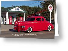 Valentine We Will Cruise Forever Greeting Card