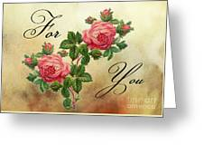 Vintage Roses For You Greeting Card