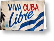 Viva Cuba Libre Sign Greeting Card