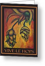 Vive Le Hops In Black Greeting Card by Alexandra Ortiz de Fargher