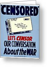 War Poster - Ww2 - Censored Greeting Card