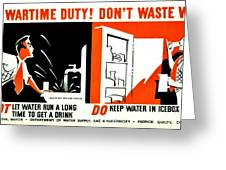 War Poster - Ww2 - Dont Waste Water 3 Greeting Card