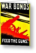 War Poster - Ww1 - Feed The Guns Greeting Card