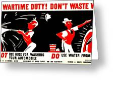 War Poster - Ww2 - Dont Waste Water 2 Greeting Card
