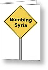 Warning Sign Bombing Syria Greeting Card