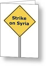 Warning Sign Strike On Syria Greeting Card