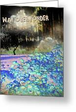 Way Over Yonder Greeting Card