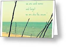 We Are Also The Ocean Greeting Card by Poetry and Art