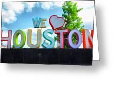We Love Houston Texas Greeting Card