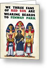 We Three Red Sox Fans Greeting Card