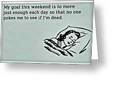 Weekend Goal Greeting Card