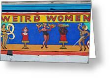Weird Women Greeting Card