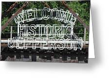 Welcome Historic Jefferson Texas Railroad Sign Greeting Card