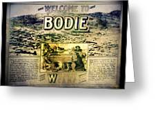Welcome To Bodie California Greeting Card