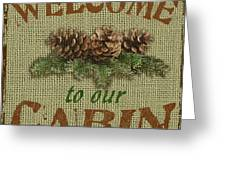 Welcome To Cabin Greeting Card