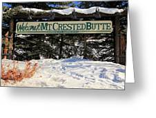 Welcome To Mt Crested Butte Greeting Card