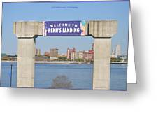 Welcome To Penn's Landing Greeting Card