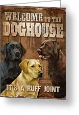 Welcome To The Dog House Greeting Card