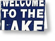 Welcome To The Lake Greeting Card