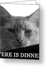 Were Is Dinner Greeting Card