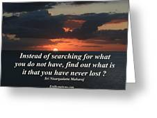 What Is It That You Have Never Lost Greeting Card