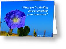 What You Are Feeling Now Greeting Card