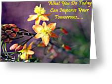 What You Do Today... Greeting Card
