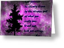 What You Really Love 2 - Rumi Quote Greeting Card