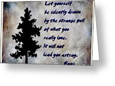 What You Really Love - Rumi Quote Greeting Card
