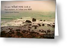 What You See Greeting Card