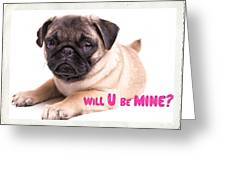 Will U Be Mine? Greeting Card