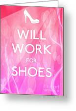 Will Work For Shoes Greeting Card