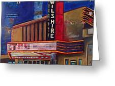Wilshire Theater Greeting Card