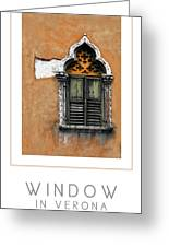 Window In Verona Poster Greeting Card