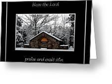 Winter At Chestnut Ridge Park Cold And Heat Bless The Lord Praise And Exalt Him Above All Forever Greeting Card
