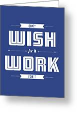 Wish For Work Motivational Quotes Poster Greeting Card