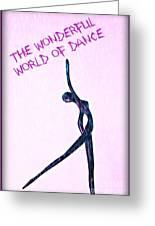 World Of Dance Greeting Card