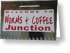Worms And Coffee Junction Greeting Card
