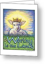 Worthy Is The Lamb Greeting Card by Andrea Gray