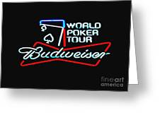 Wpt And Budweiser Greeting Card