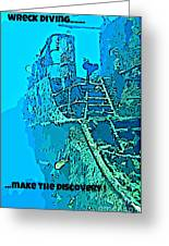 Wreck Diving Make The Discovery Greeting Card