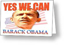 Yes We Can - Barack Obama Greeting Card